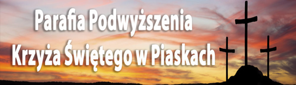 Parafia Podwyższenia Krzyża Świętego w Piaskach